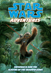 Chris Cerasi: Star Wars Adventures – Chewbacca and the Slavers of the Shadowlands