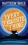 Matthew Quick: Every Exquisite Thing