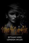 Bethany-Kris – London Miller: Where The Sun Hides