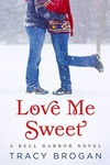 Tracy Brogan: Love Me Sweet
