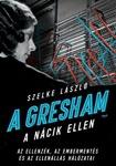 Szelke László: A Gresham a nácik ellen