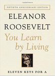 Eleanor Roosevelt: You Learn by Living