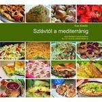 Scur Katalin Szlávtól a mediterránig Vegetáriánus szakácskönyv tej- és tojásallergiásoknak is