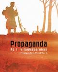 Ifj. Bertényi Iván – Boka László (szerk.): Propaganda az I. világháborúban