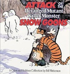 Bill Watterson: Attack of the Deranged Mutant Killer Monster Snow Goons