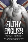 Ilsa Madden-Mills: Filthy English