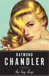Raymond Chandler: The Big Sleep