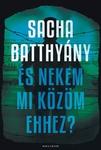 Sacha Batthyany: És nekem mi közöm ehhez?
