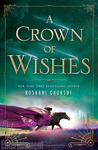 Roshani Chokshi: A Crown of Wishes