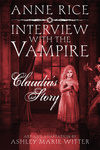 Anne Rice – Ashley Marie Witter: Interview with the Vampire: Claudia's Story