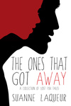 Suanne Laqueur: The Ones That Got Away