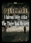 Edgar Wallace: A három tölgy titka / The Three Oak Mystery