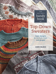 Ann Budd: The Knitter's Handy Book of Top-Down Sweaters