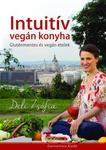 Deli Zsófia Intuitív vegán konyha Gluténmentes és vegán ételek
