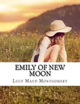 L. M. Montgomery: Emily of New Moon