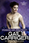 Gail Carriger: Poison or Protect
