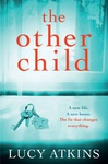 Lucy Atkins: The Other Child