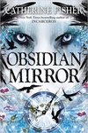Catherine Fisher: Obsidian Mirror