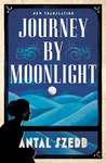 Antal Szerb: Journey by Moonlight