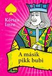 Kőrizs Imre: A másik pikk bubi