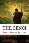 Percy Bysshe Shelley: The Cenci