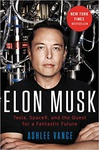 Ashlee Vance: Elon Musk: Tesla, SpaceX, and the Quest for a Fantastic Future