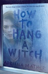 Adriana Mather: How to Hang a Witch