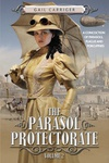 Gail Carriger: The Parasol Protectorate 2.