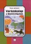 Tove Jansson: Varázskalap a Múminvölgyben