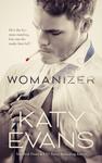 Katy Evans: Womanizer