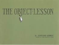 Edward Gorey: The Object Lesson