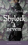 Howard Jacobson: Shylock a nevem