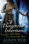 Alison Weir: A Dangerous Inheritance