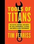 Timothy Ferriss: Tools of Titans