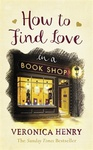 Veronica Henry: How to Find Love in a Bookshop
