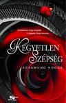 Rosamund Hodge: Kegyetlen szépség