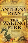 Anthony Ryan: The Waking Fire
