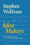 Stephen Wolfram: Idea Makers