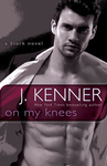 J. Kenner: On My Knees