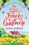 Helen Pollard: The Little French Guesthouse
