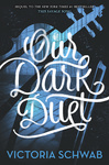 Victoria Schwab: Our Dark Duet