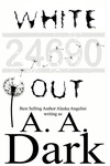 A. A. Dark: White Out