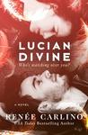 Renée Carlino: Lucian Divine
