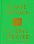 Cheryl Strayed: Brave Enough