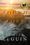 Ursula K. Le Guin: The Found and the Lost