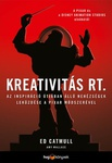 Ed Catmull – Amy Wallace: Kreativitás Rt.