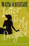 Maya Angelou: Letter to My Daughter