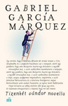 Gabriel García Márquez: Tizenkét vándor novella