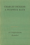 Charles Dickens: A Pickwick Klub