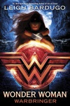 Leigh Bardugo: Wonder Woman: Warbringer